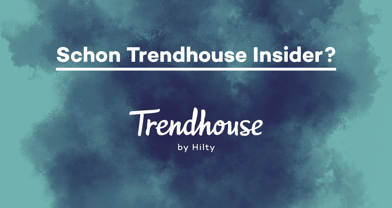 Trendhouse by Hilty Insider